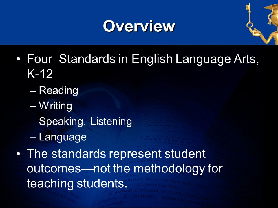 Overview Four Standards in English Language Arts, K-12