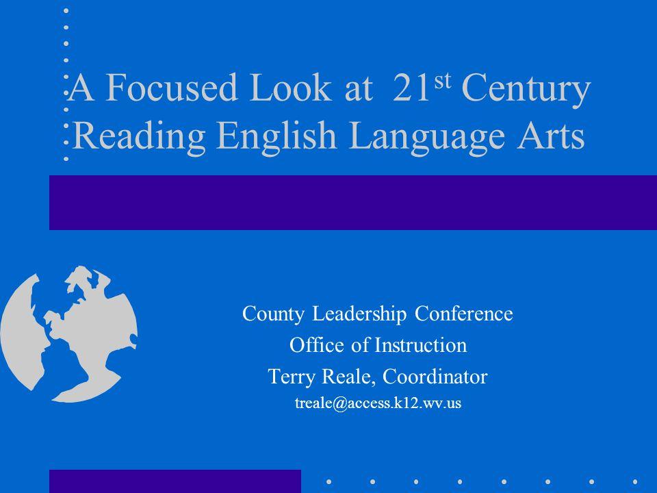 A Focused Look at 21st Century Reading English Language Arts