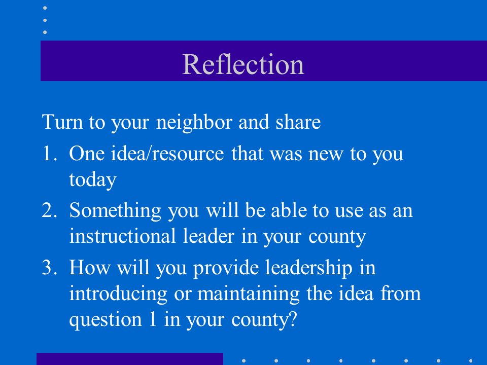 Reflection Turn to your neighbor and share