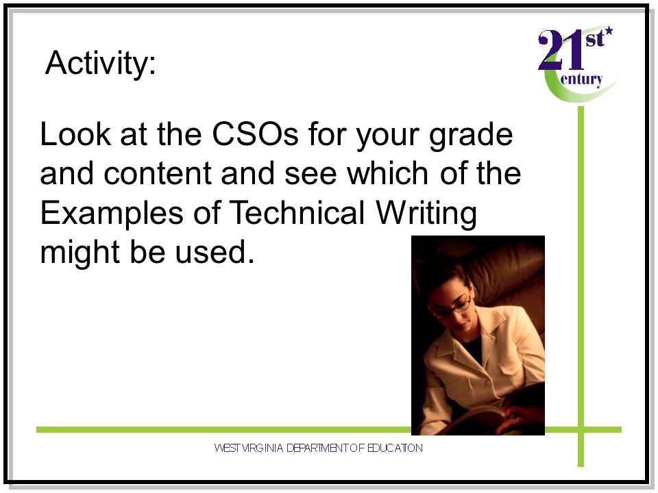 Activity: Look at the CSOs for your grade and content and see which of the Examples of Technical Writing might be used.