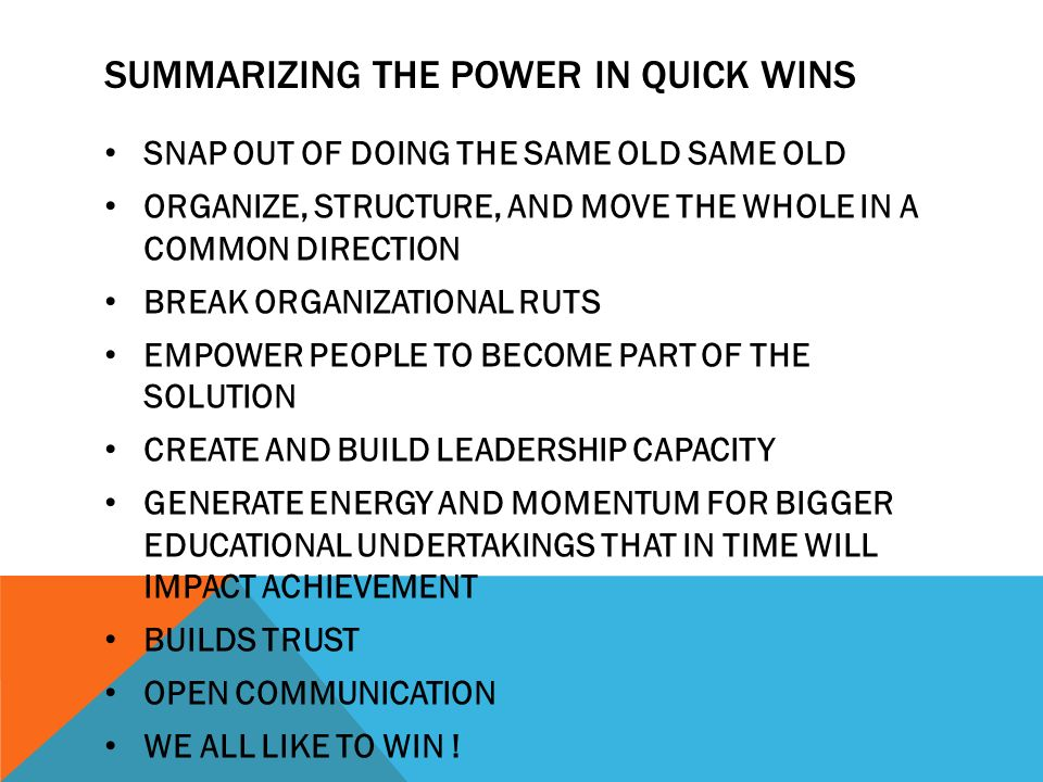 Summarizing the power in quick wins