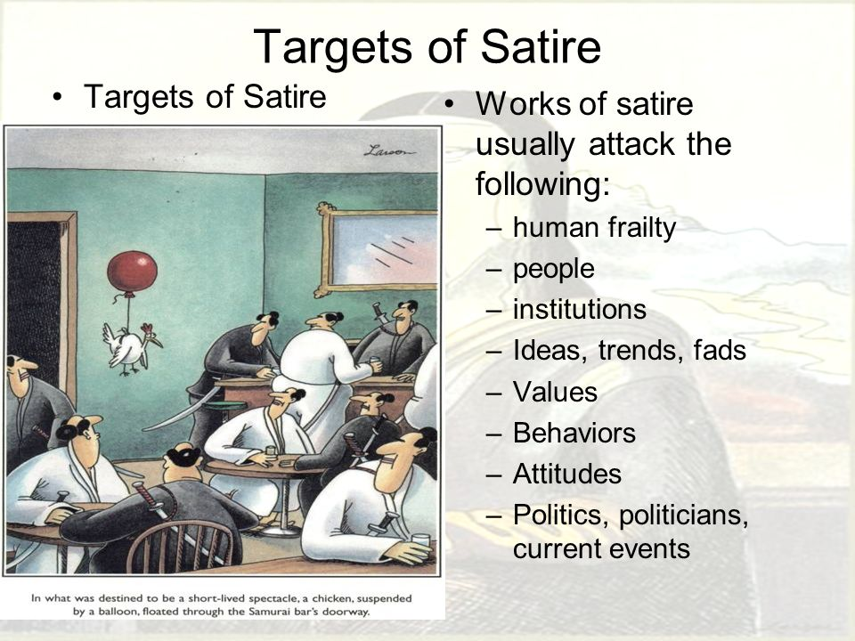 targets of satire Gulliver's travels is regarded as swift's  satire refers to a genre of literature which is often used by literary persons as a  31 satirical targets in.