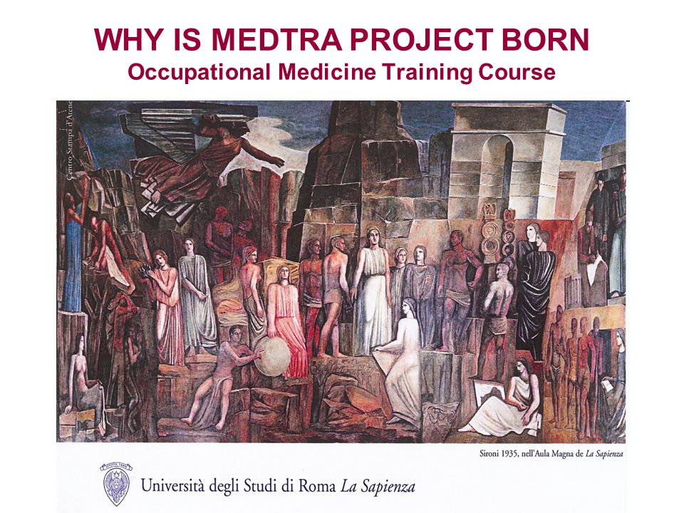 WHY IS MEDTRA PROJECT BORN Occupational Medicine Training Course