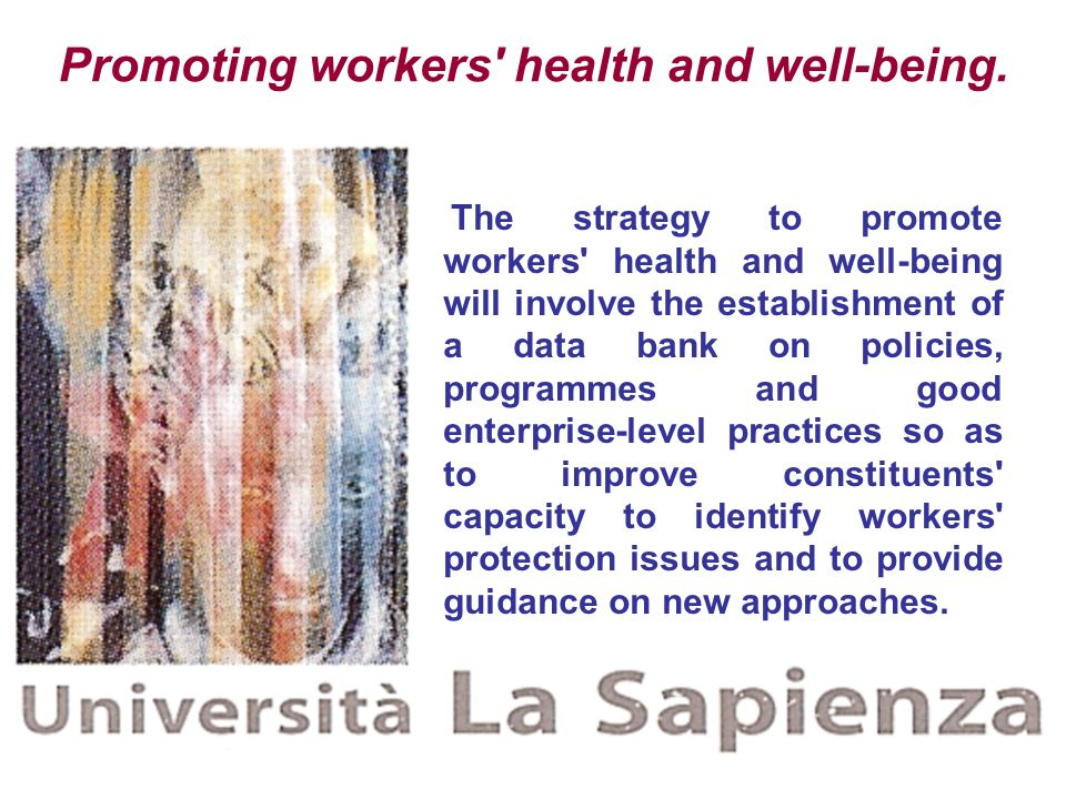 Promoting workers health and well-being.