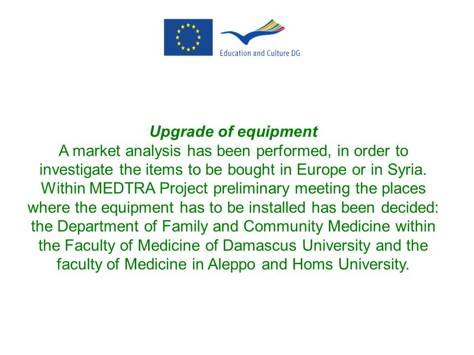 Upgrade of equipmentA market analysis has been performed, in order to investigate the items to be bought in Europe or in Syria.
