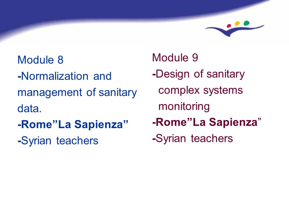 Module 9-Design of sanitary. complex systems. monitoring. -Rome La Sapienza -Syrian teachers. Module 8.