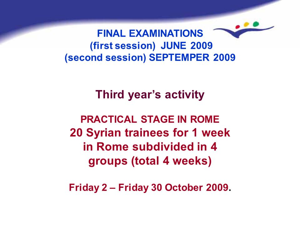 (second session) SEPTEMPER 2009 PRACTICAL STAGE IN ROME