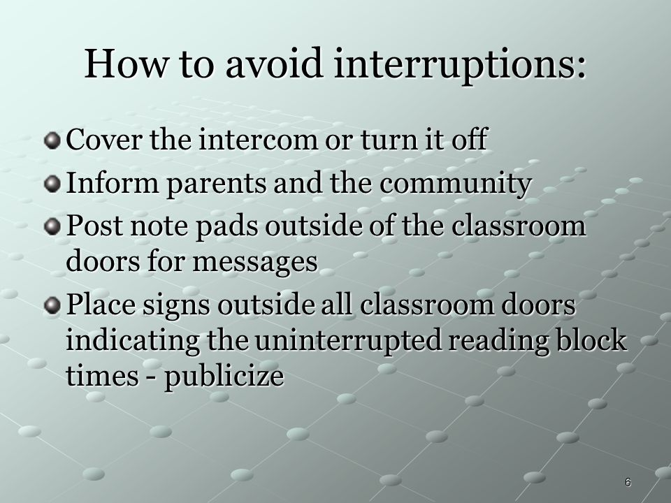 How to avoid interruptions: