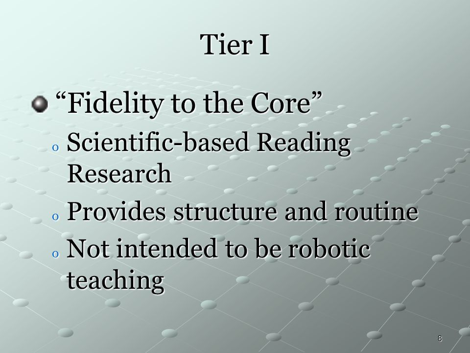 Tier I Fidelity to the Core Scientific-based Reading Research