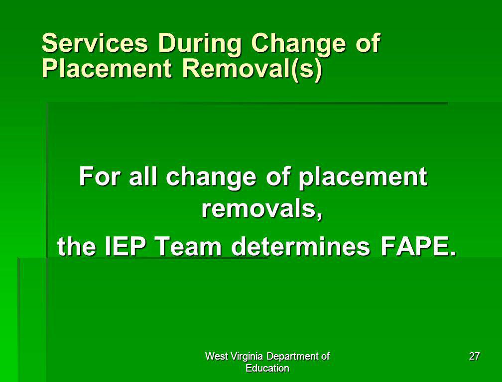 Services During Change of Placement Removal(s)