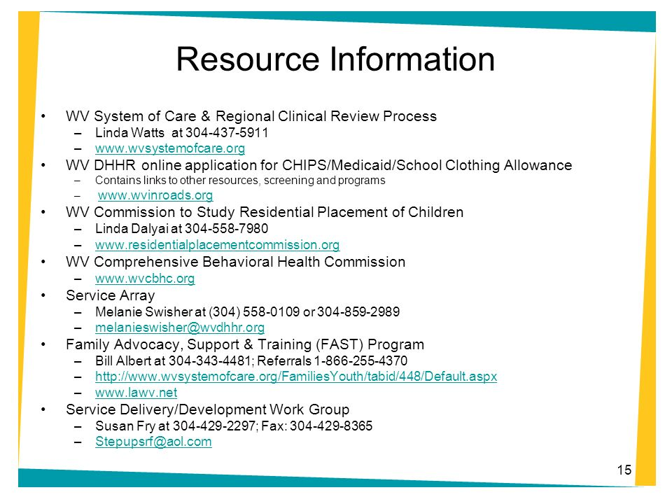 Resource Information WV System of Care & Regional Clinical Review Process. Linda Watts at 304-437-5911.