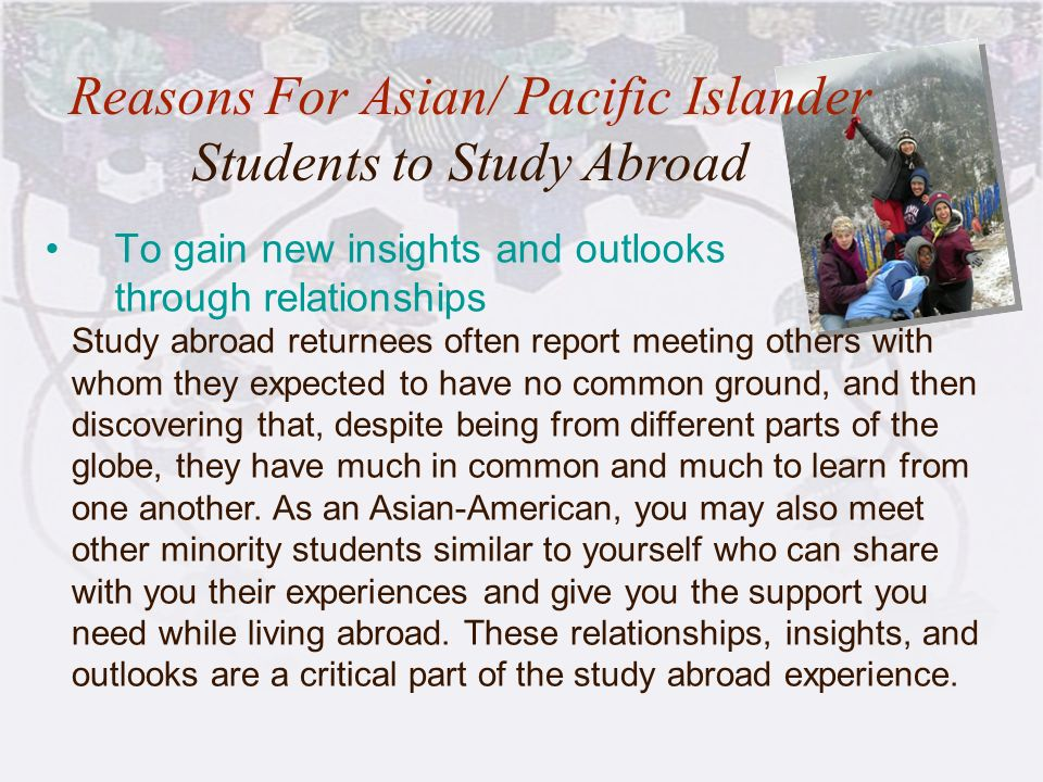 Reasons For Asian/ Pacific Islander Students to Study Abroad