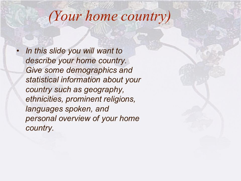 (Your home country)