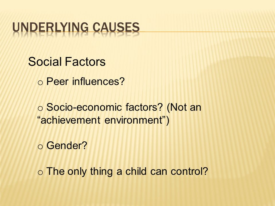 Underlying causes Social Factors Peer influences