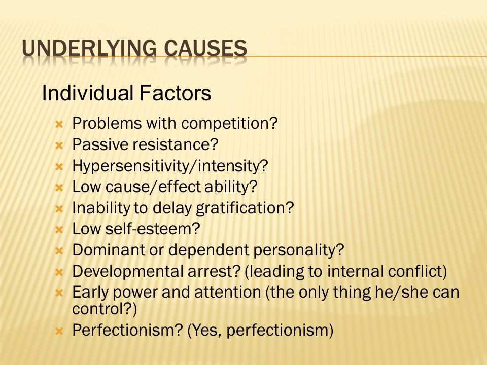 Underlying Causes Individual Factors Problems with competition