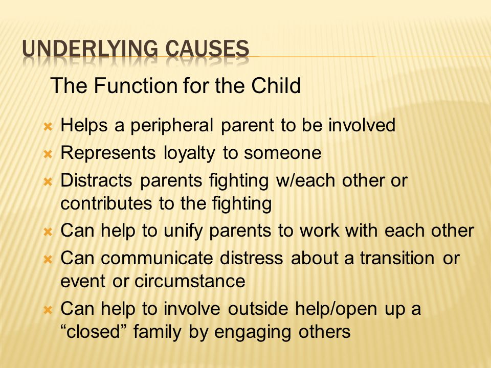 Underlying causes The Function for the Child