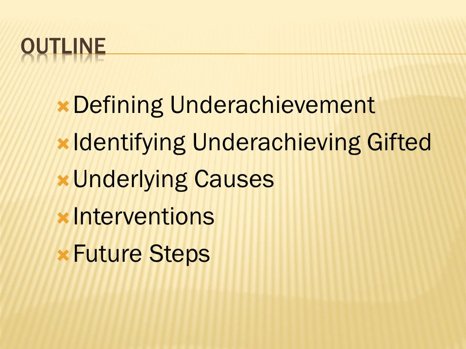 Defining Underachievement Identifying Underachieving Gifted