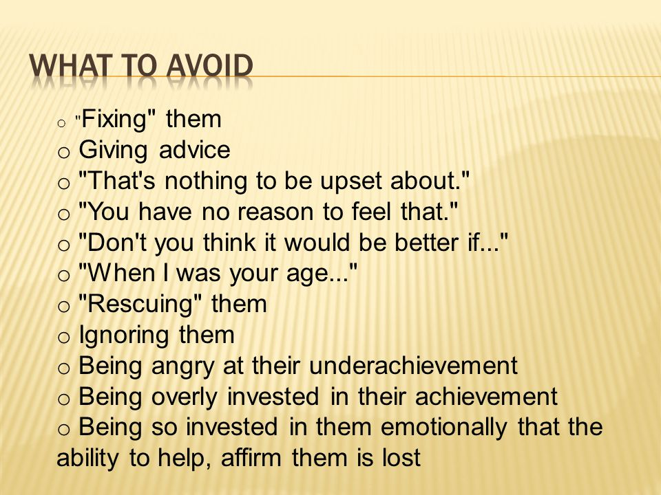 What to Avoid Giving advice That s nothing to be upset about.