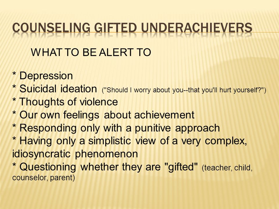 Counseling GIFTED underachievers
