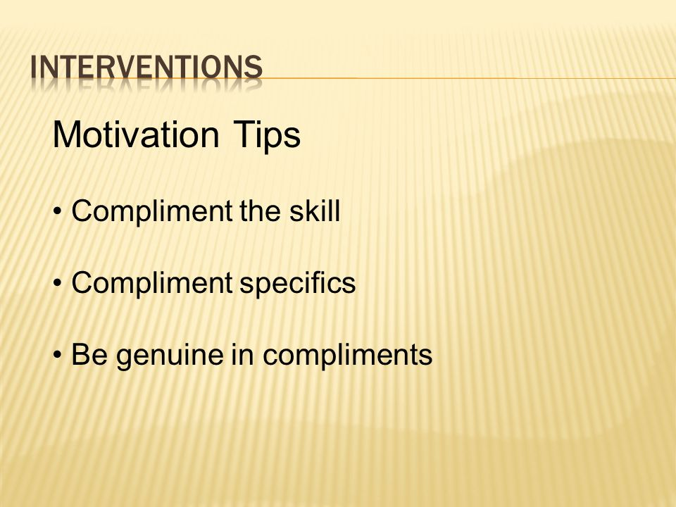 Motivation Tips Interventions Compliment the skill