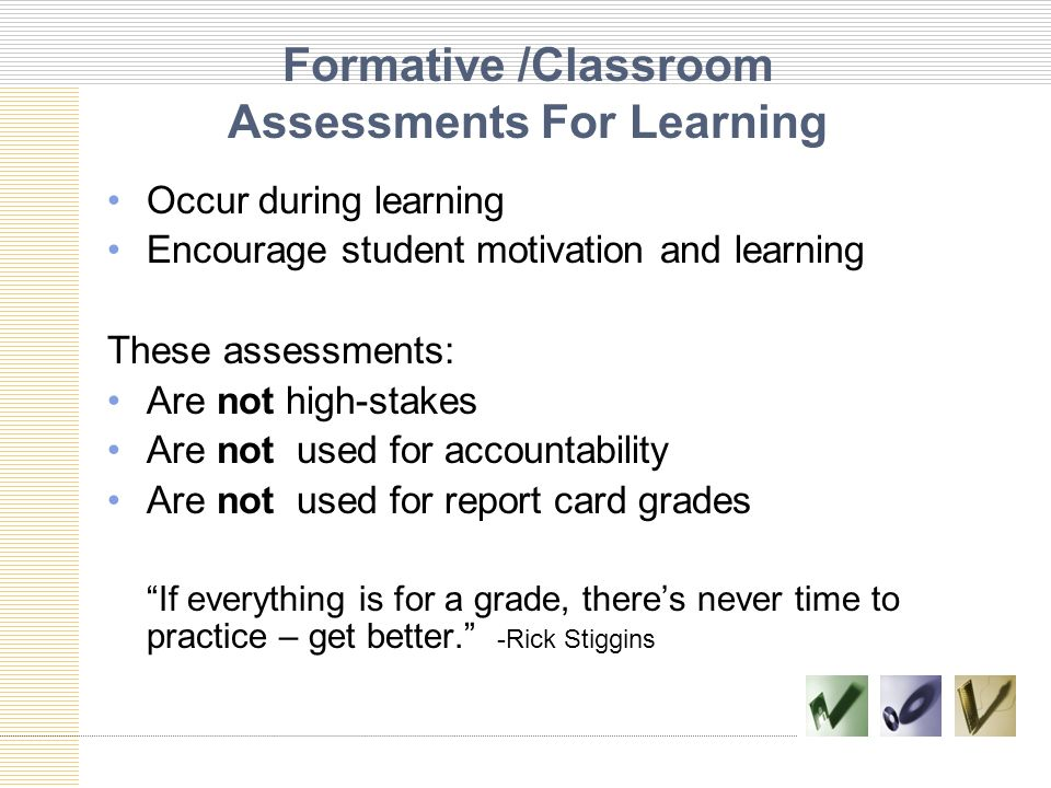 Formative /Classroom Assessments For Learning