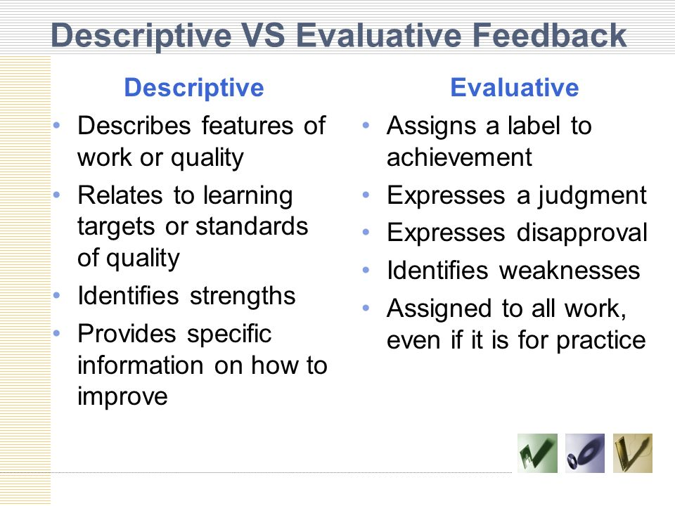 Descriptive VS Evaluative Feedback