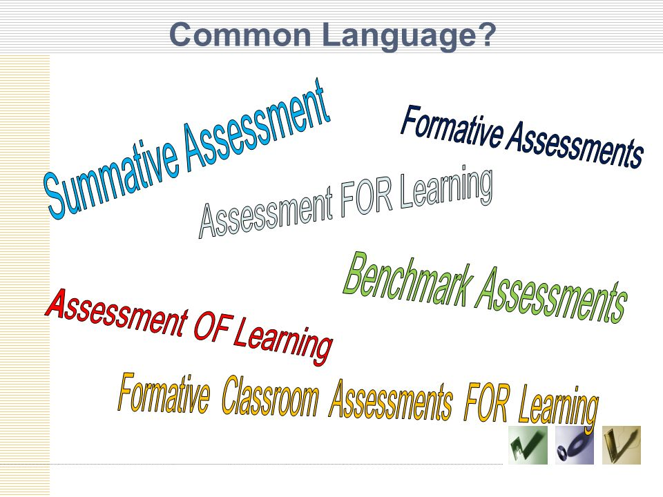 Common Language Formative Assessments Summative Assessment