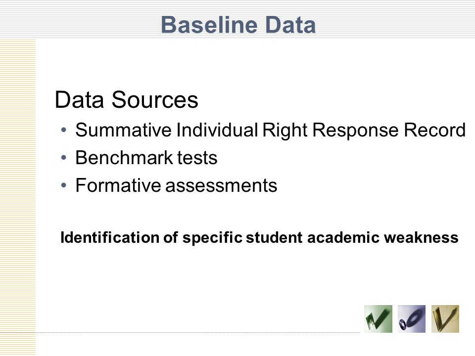 Baseline Data Data Sources Summative Individual Right Response Record