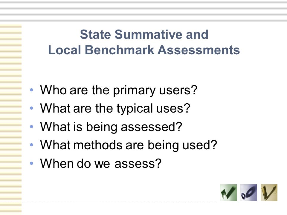 State Summative and Local Benchmark Assessments