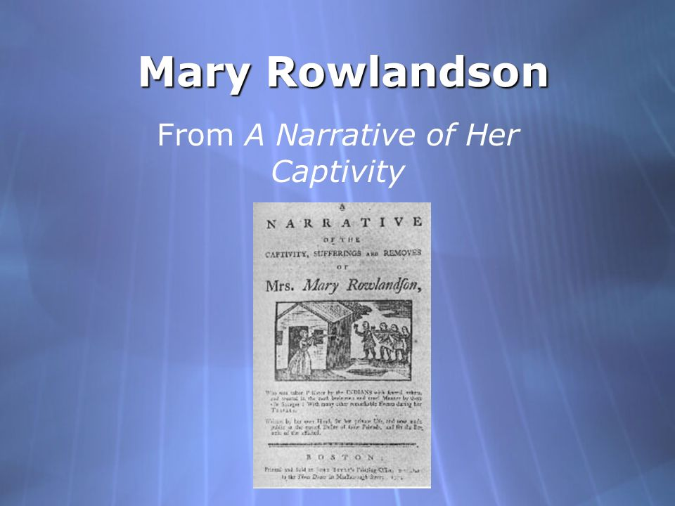 from a narrative of her captivity ppt  1 from a narrative of her captivity mary rowlandson