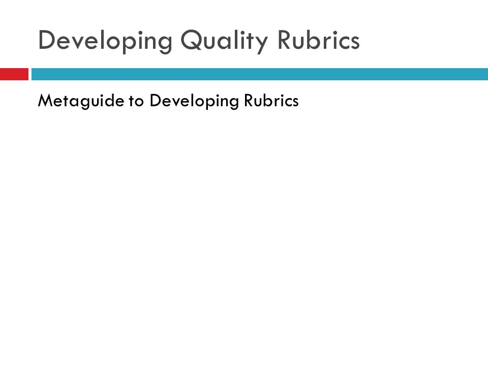 Developing Quality Rubrics