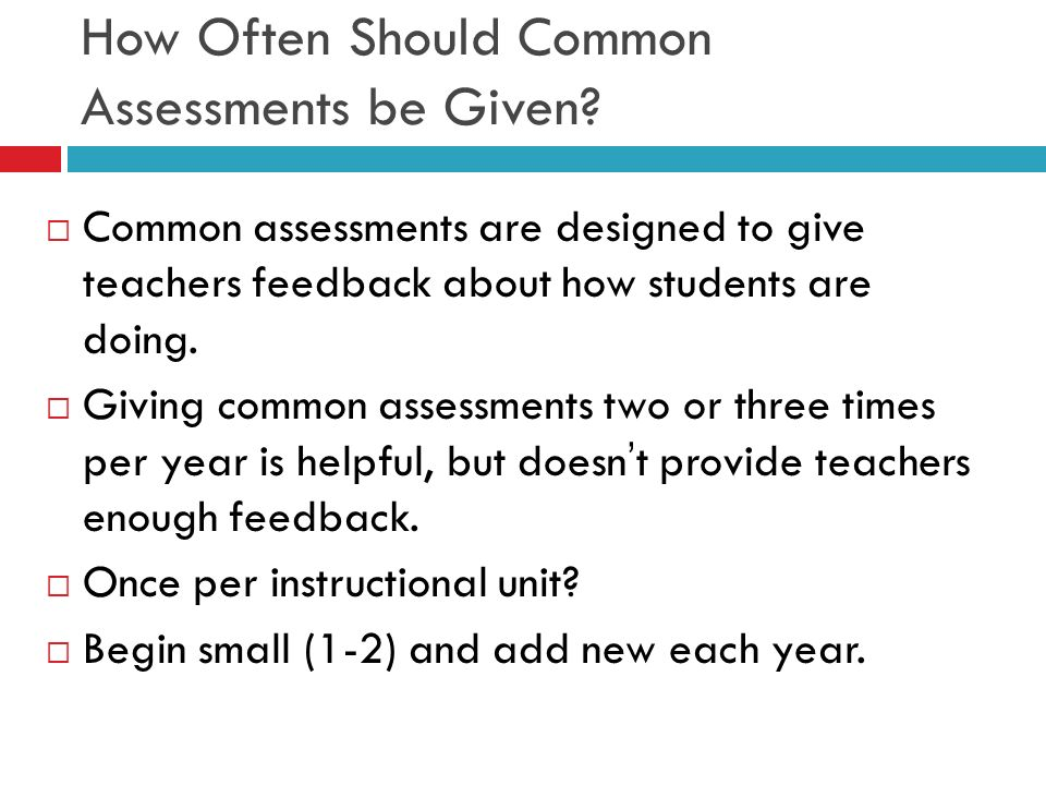 How Often Should Common Assessments be Given