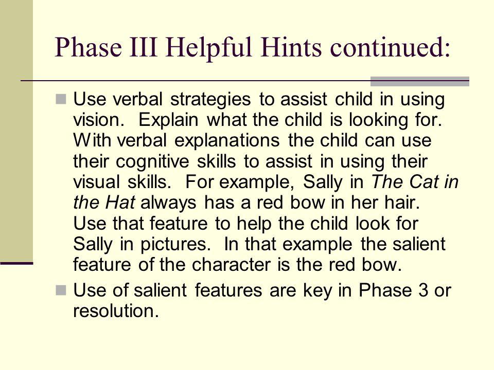 Phase III Helpful Hints continued: