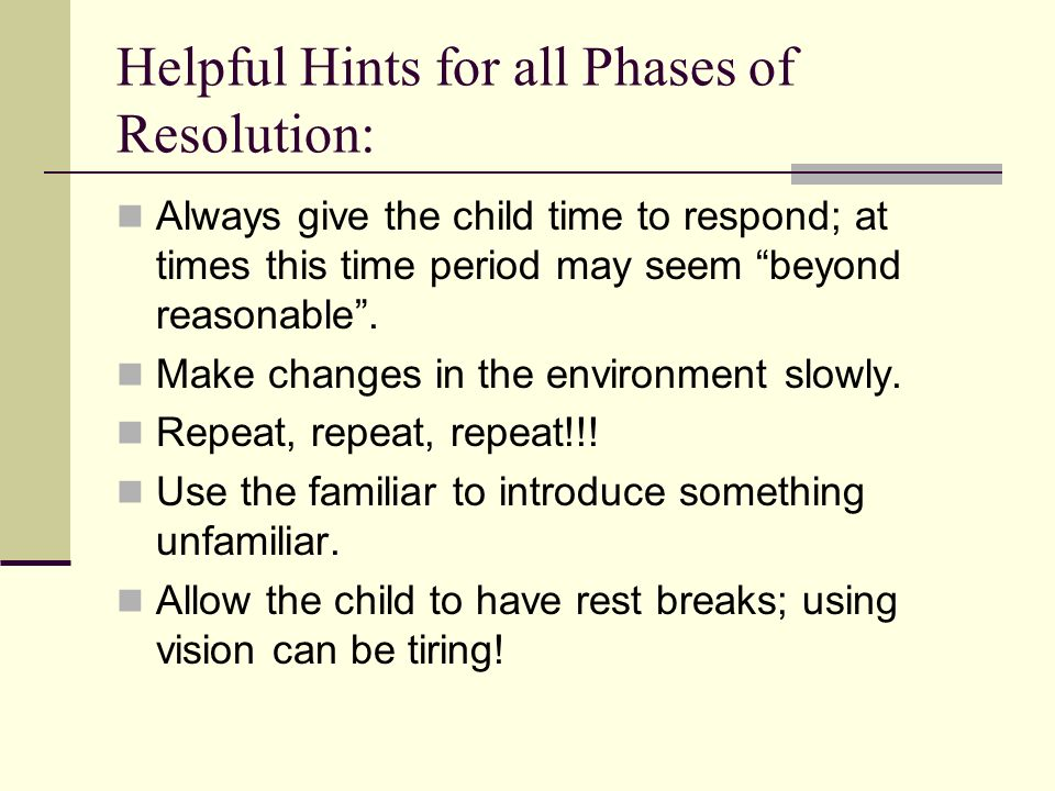Helpful Hints for all Phases of Resolution: