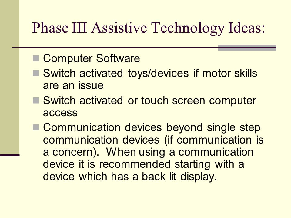 Phase III Assistive Technology Ideas: