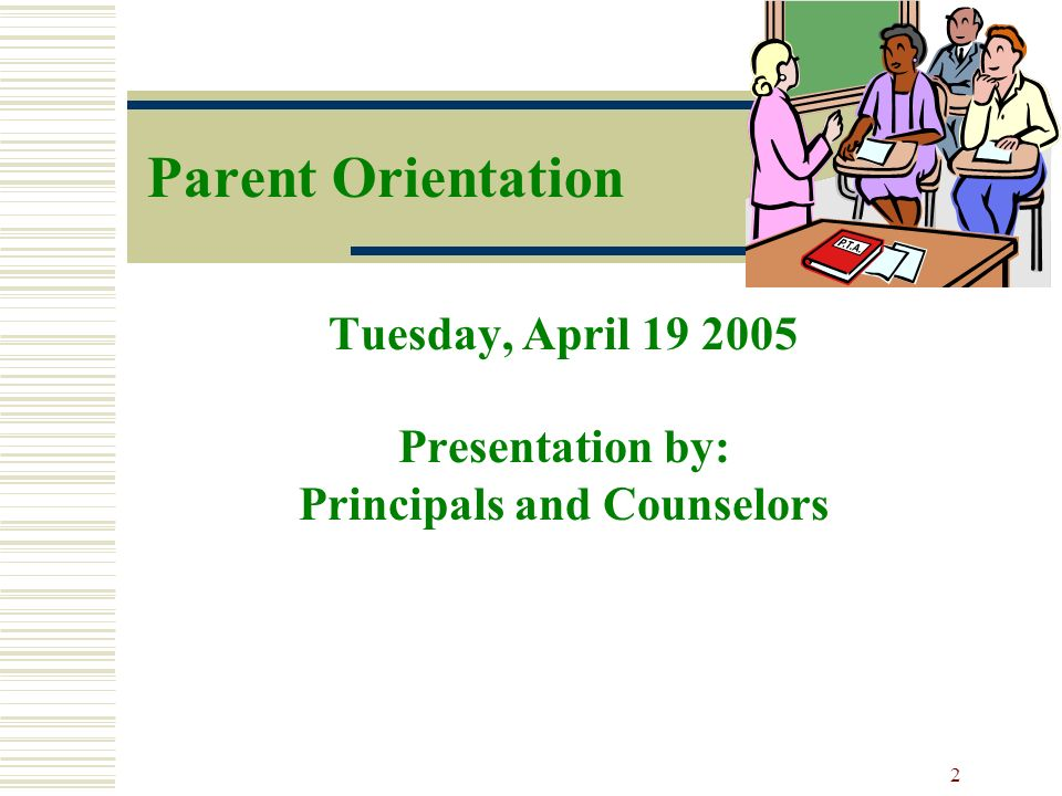 Tuesday, April Presentation by: Principals and Counselors