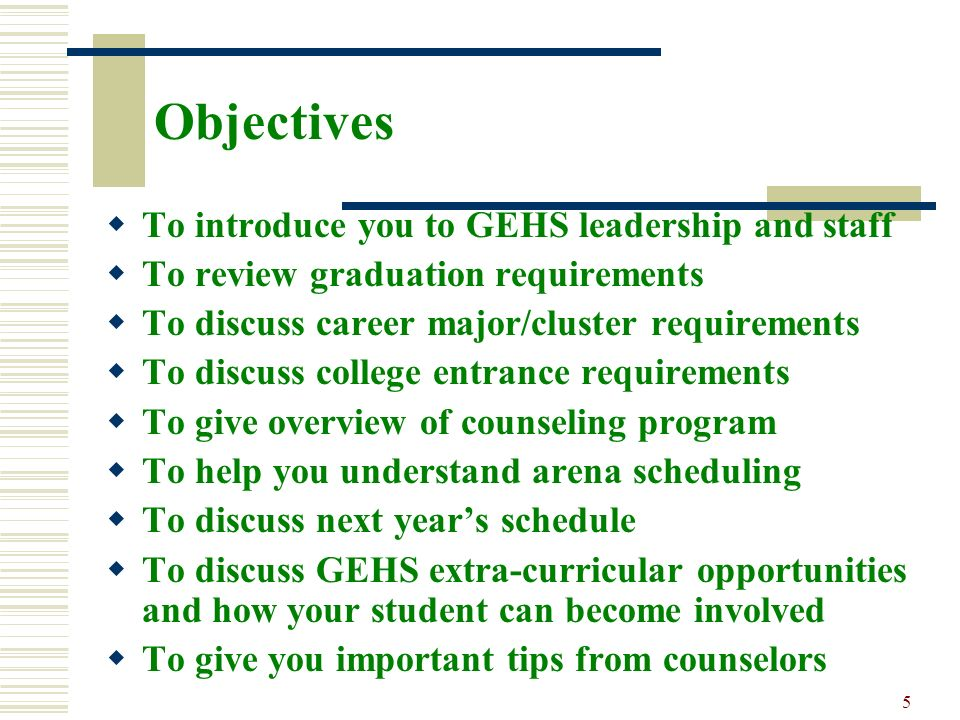 Objectives To introduce you to GEHS leadership and staff