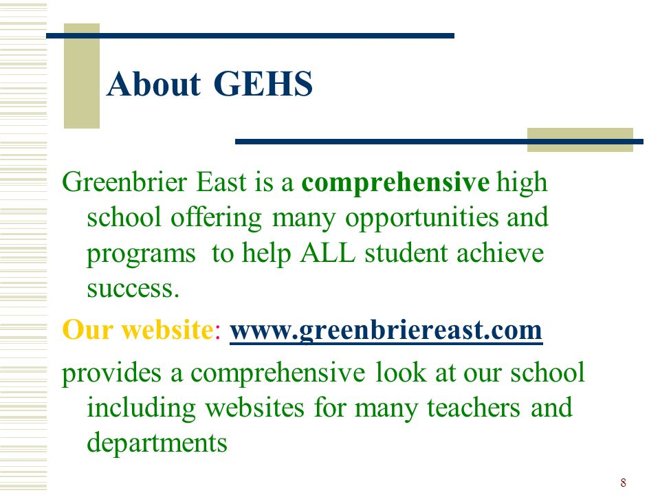 About GEHS Greenbrier East is a comprehensive high school offering many opportunities and programs to help ALL student achieve success.