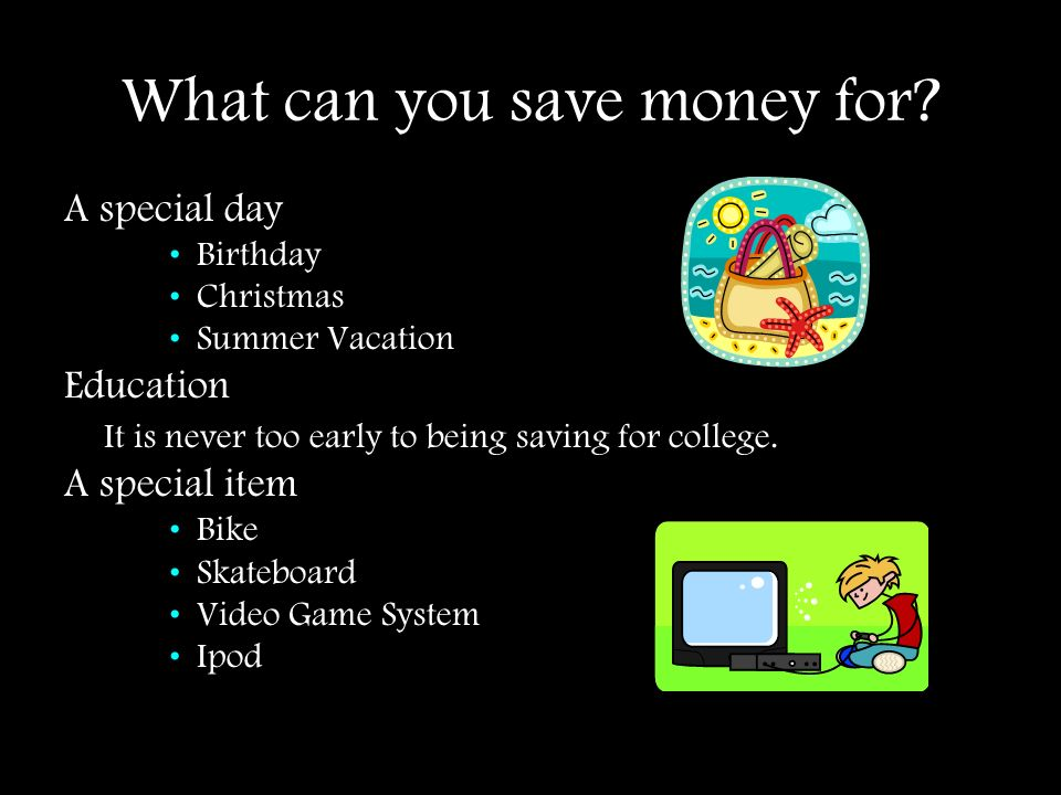 What can you save money for