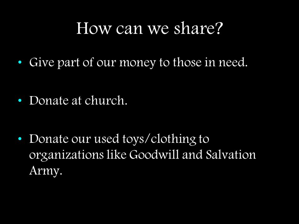 How can we share Give part of our money to those in need.