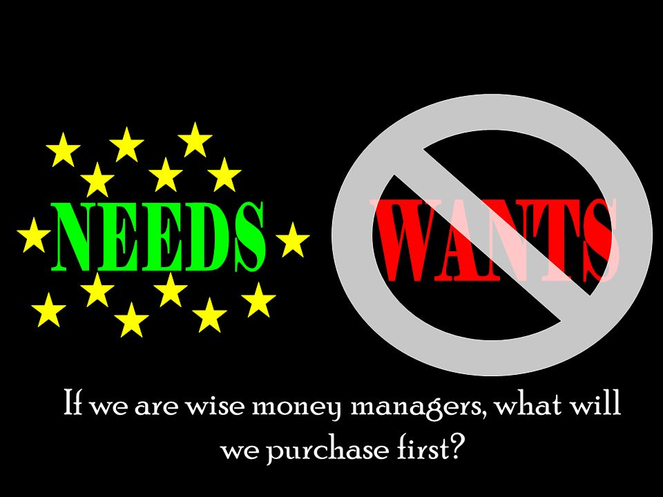 If we are wise money managers, what will we purchase first