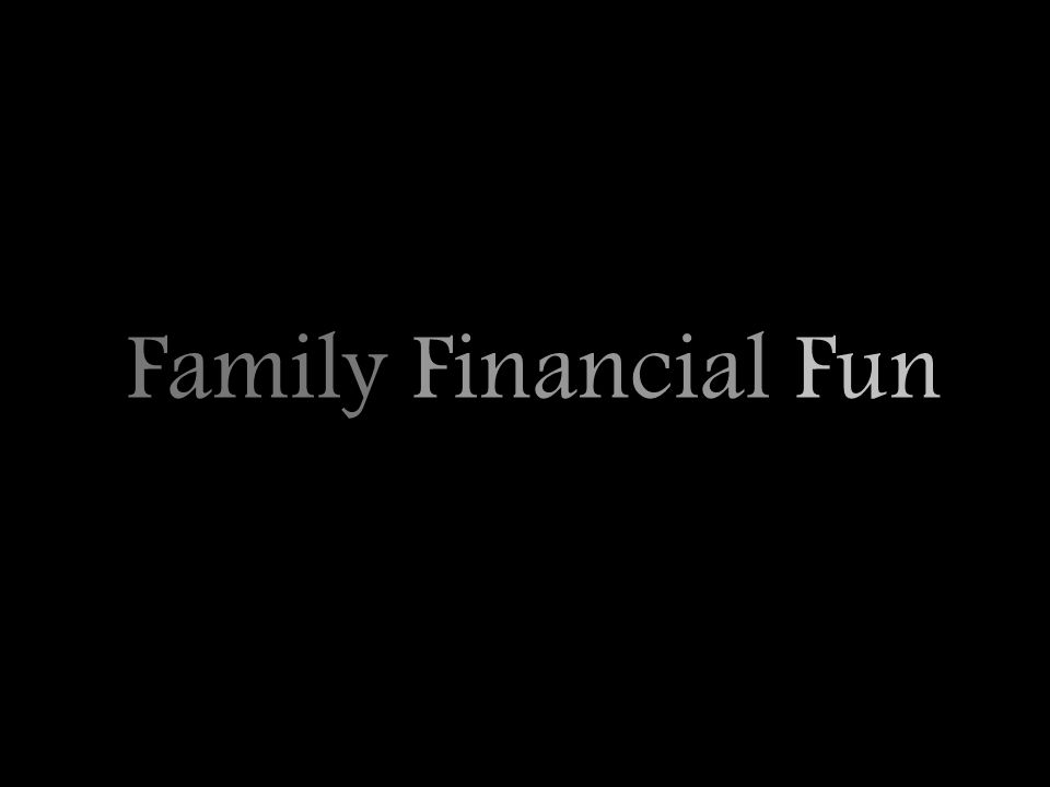 Family Financial Fun