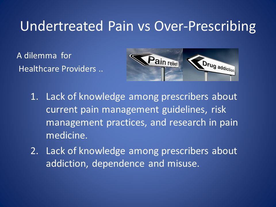Undertreated Pain vs Over-Prescribing