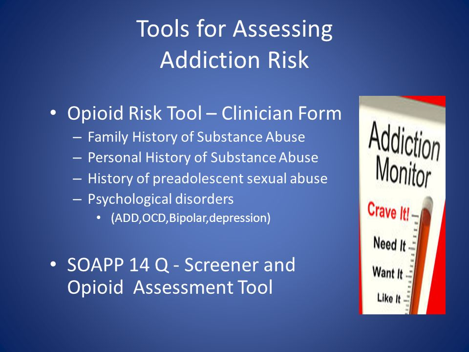 Tools for Assessing Addiction Risk