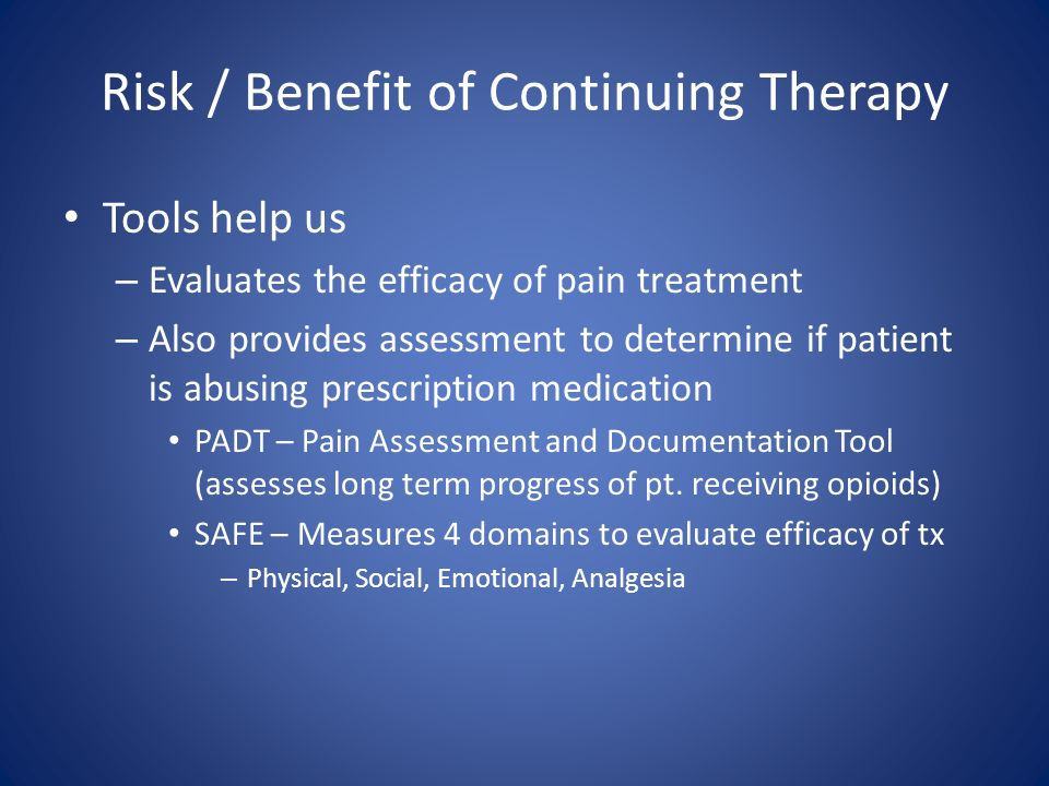 Risk / Benefit of Continuing Therapy