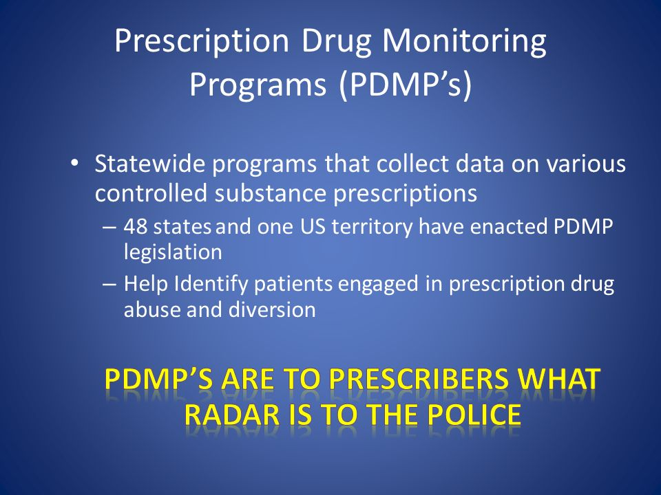 Prescription Drug Monitoring Programs (PDMP's)