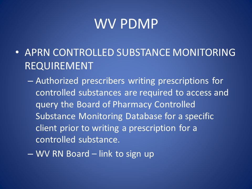 WV PDMP APRN CONTROLLED SUBSTANCE MONITORING REQUIREMENT