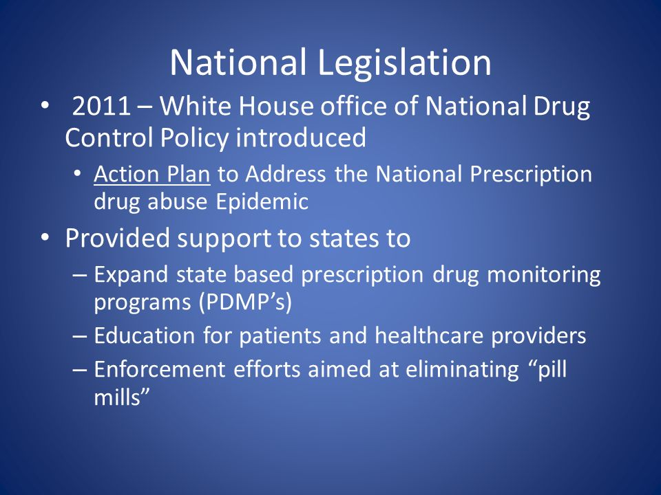 National Legislation 2011 – White House office of National Drug Control Policy introduced.