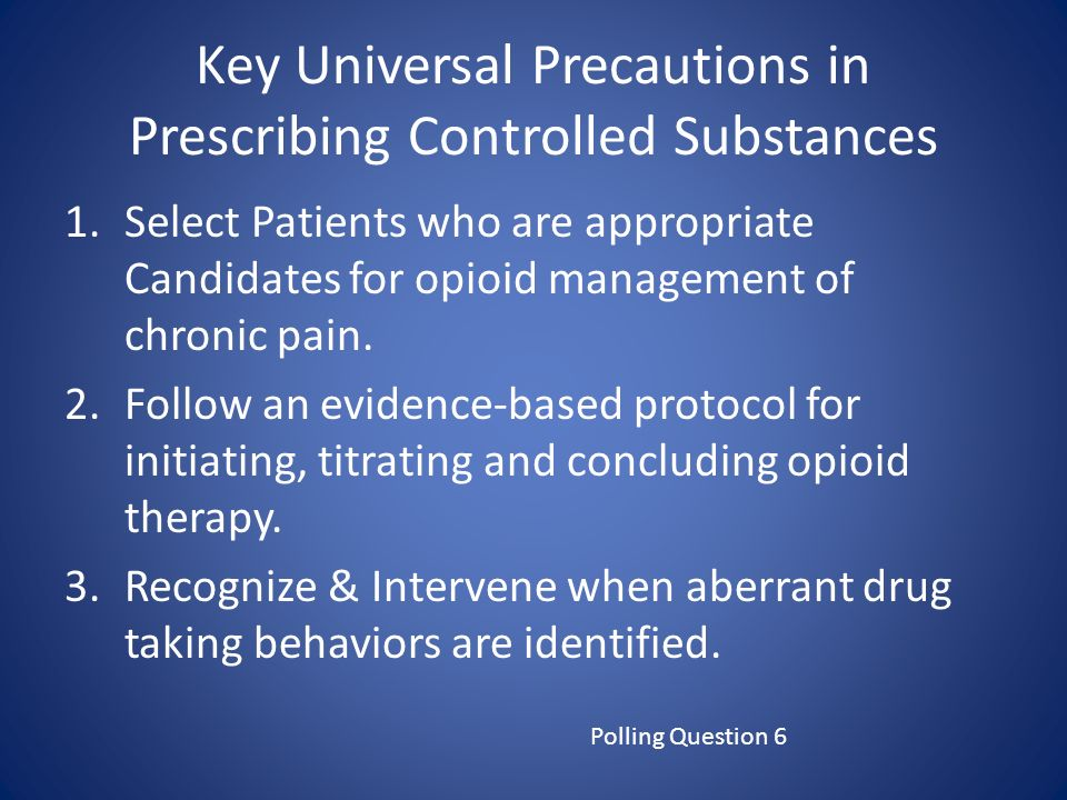 Key Universal Precautions in Prescribing Controlled Substances