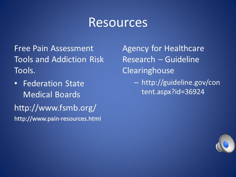 Resources Free Pain Assessment Tools and Addiction Risk Tools.